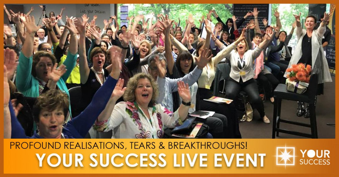 Profound Realisations, Tears and Breakthroughs! Your Success Live Event 2015: A Recap