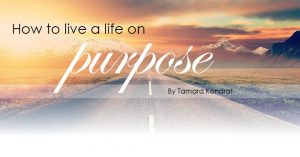 How to Live a Life on Purpose
