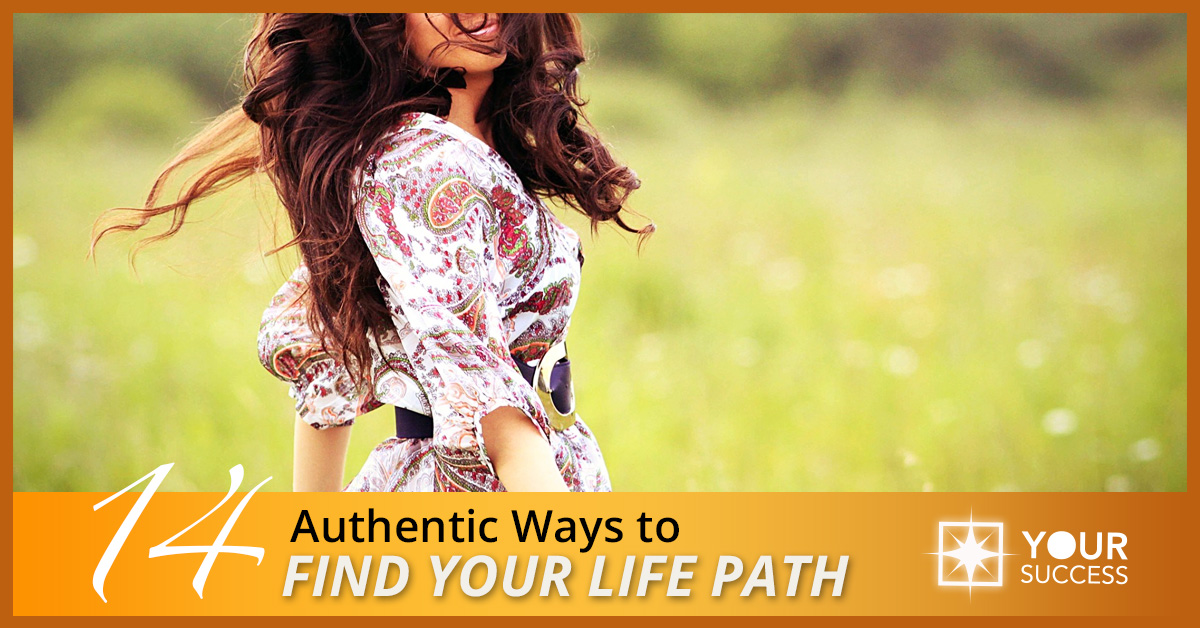 14 Authentic Ways to Find Your Life Path